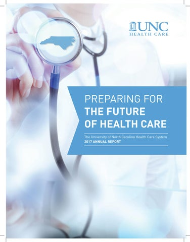 Unc Health Care Annual Report 2017 By Unc Health Care Issuu
