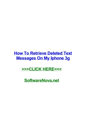 How to retrieve deleted text messages on my iphone 3g by