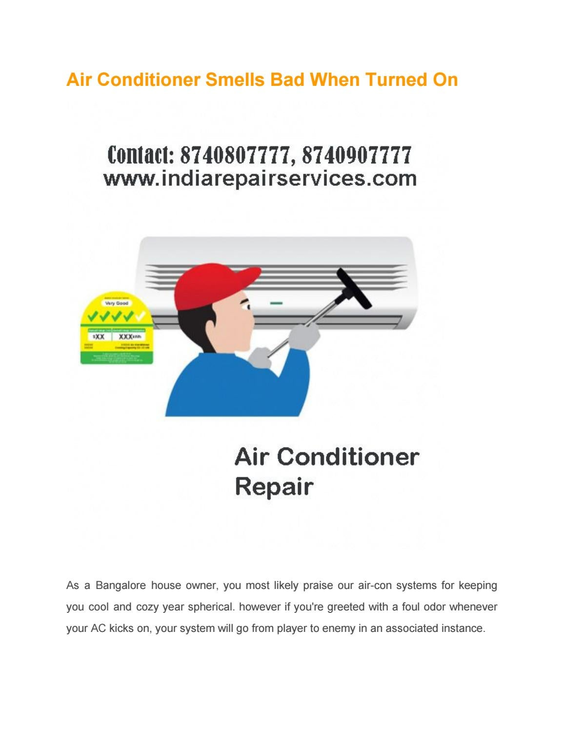 Air Conditioner Smells Bad When Turned On >> Air Conditioner Smells Bad When Turned On By Indiarepairs