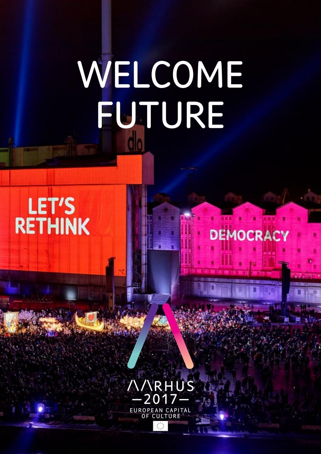 Welcome Future: Short-term impact of European Capital of Culture Aarhus  2017 by Aarhus 2017 - issuu