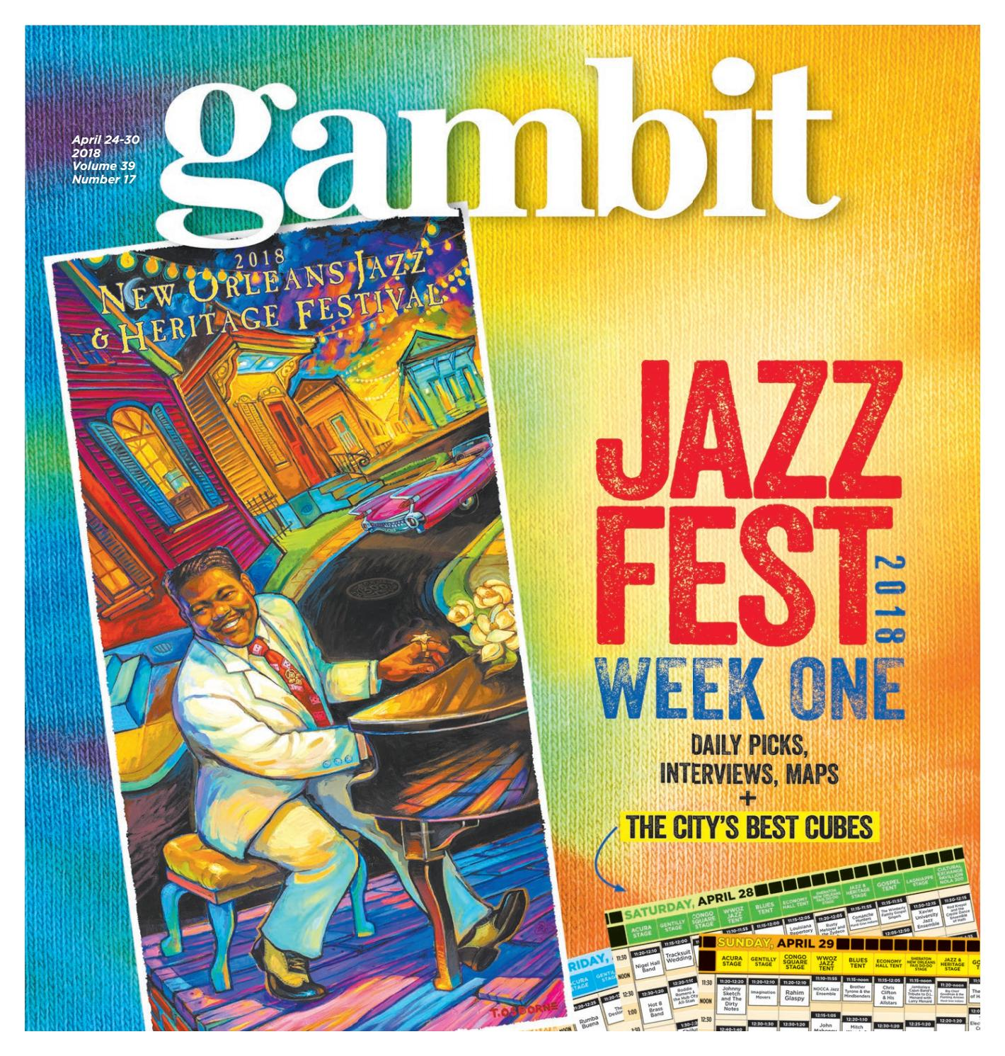 Gambit New Orleans, April 24, 2018 by Gambit New Orleans - issuu
