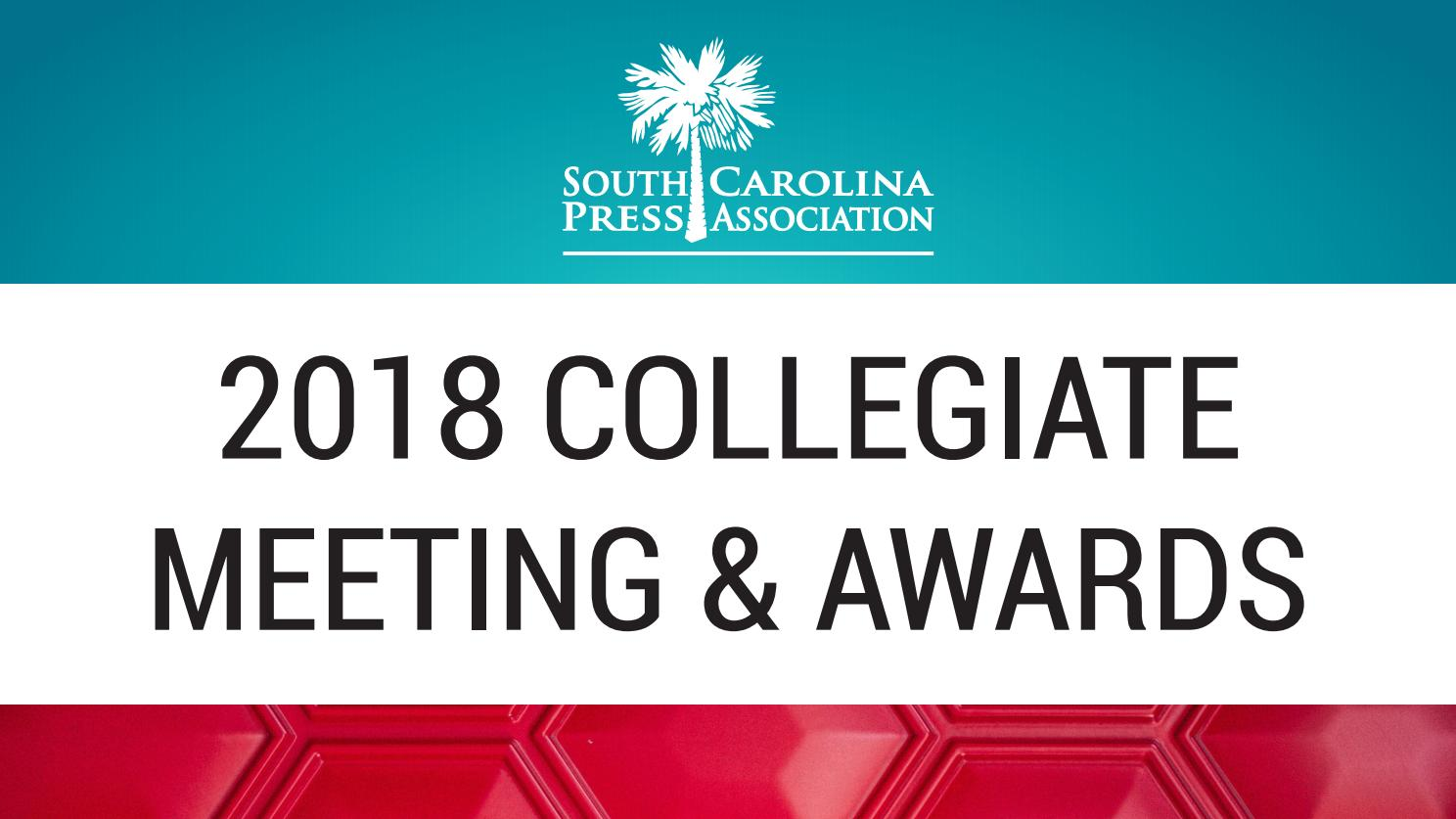 02d9a906 2018 Collegiate Meeting & Awards by S.C. Press Association - issuu