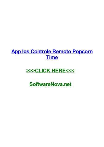 App ios controle remoto popcorn time by darrellzlza - issuu