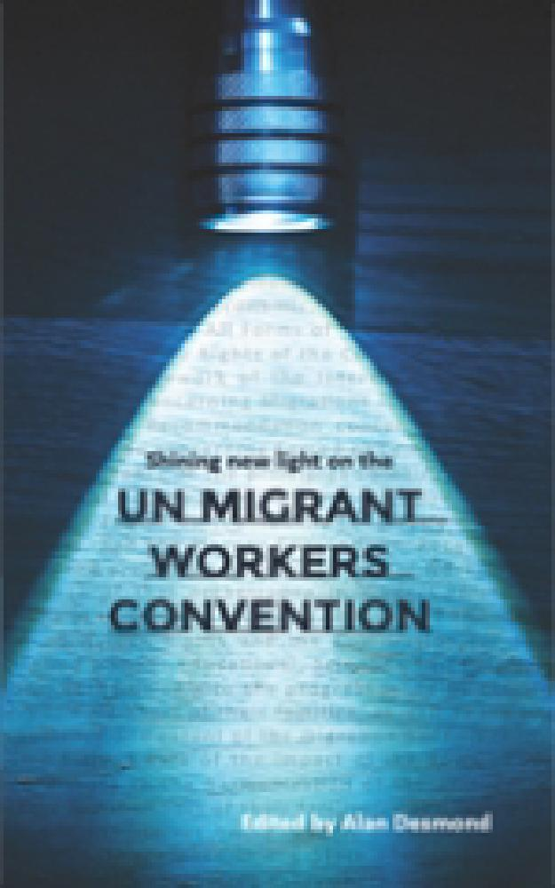 Shining new light on the UN Migrant Workers Convention by Justice In