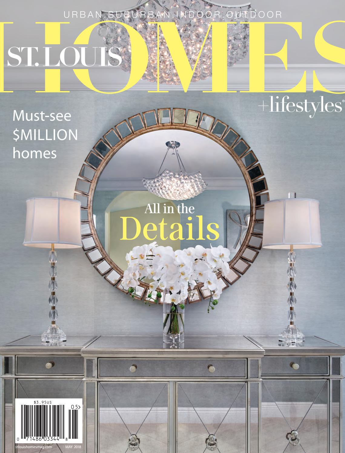 May 2018 by st louis homes lifestyles issuu