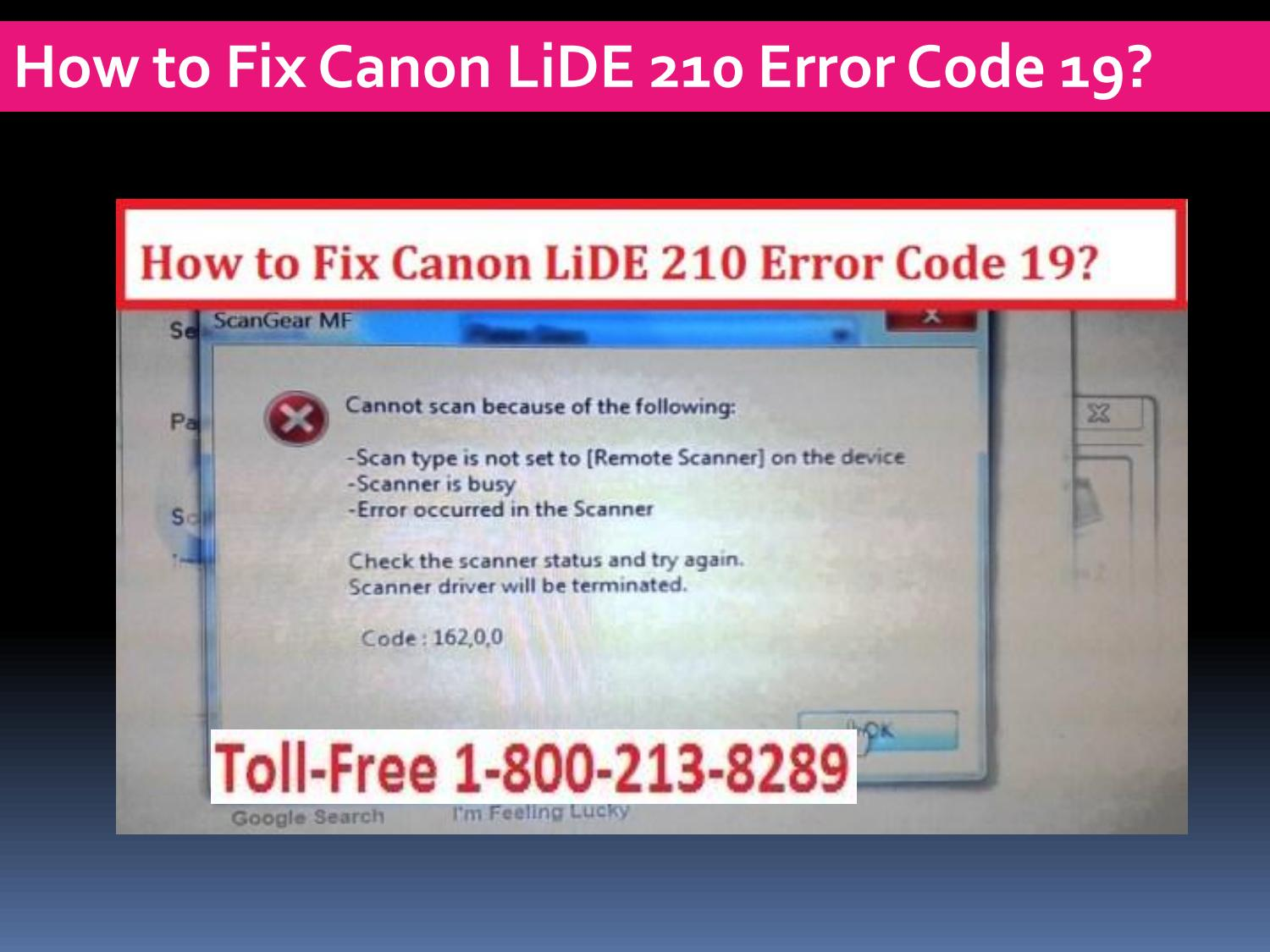 call 1-800-213-8289 How to Fix Canon LiDE 210 Error Code 19  by