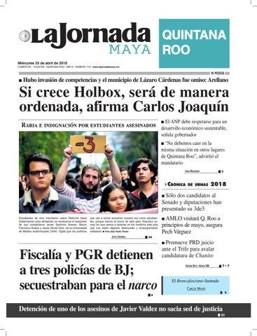 2f8b556d6e QUINTANA ROO Miércoles 25 de abril de 2018 CAMPECHE · YUCATÁN · QUINTANA  ROO · AÑO 3 · NÚMERO 710 · www.lajornadamaya.mx