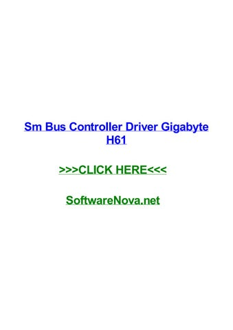 Sm bus controller driver gigabyte h61 by nicolejueqy - issuu