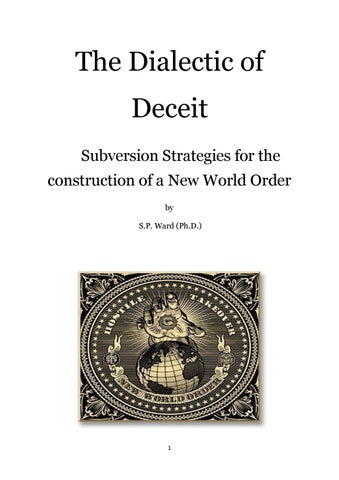low priced 9b070 0ac20 The Dialectic of Deceit Subversion Strategies for the construction of a New  World Order by S.P. Ward (Ph.D.)