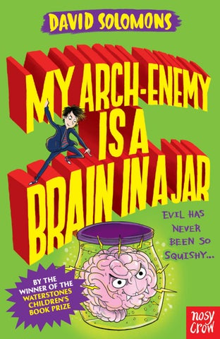 My Arch-Enemy is a Brain in a Jar – preview by Nosy Crow - issuu