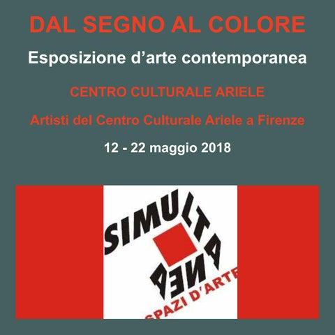 DAL SEGNO AL COLORE Esposizione dâ  x20AC   x2122 arte contemporanea CENTRO  CULTURALE ARIELE Artisti del Centro Culturale Ariele a Firenze 12 - 22  maggio ... 6e02b46f32e