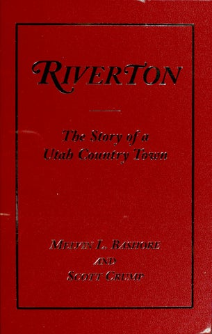 17e30a6ca23 Riverton  The Story of a Utah Country Town by rivertoncity - issuu