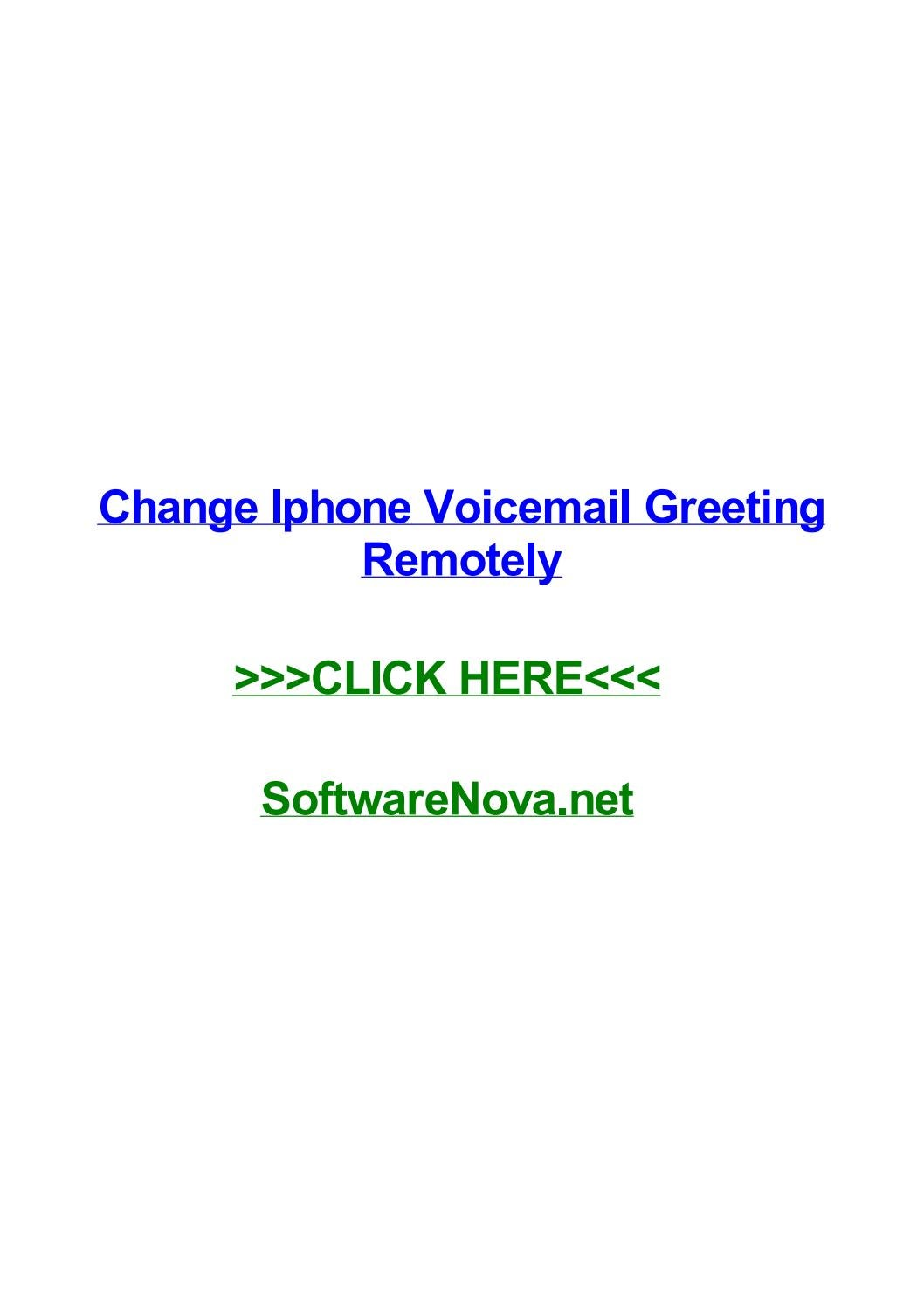 Change Iphone Voicemail Greeting Remotely By Kevinvyba Issuu