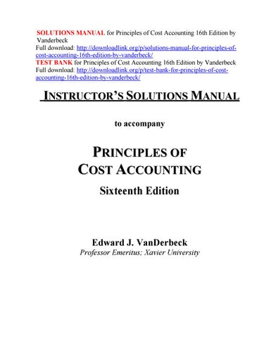 Solutions Manual For Principles Of Cost Accounting 16th