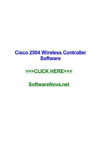 Cisco 2504 wireless controller software by micheledawwt - issuu
