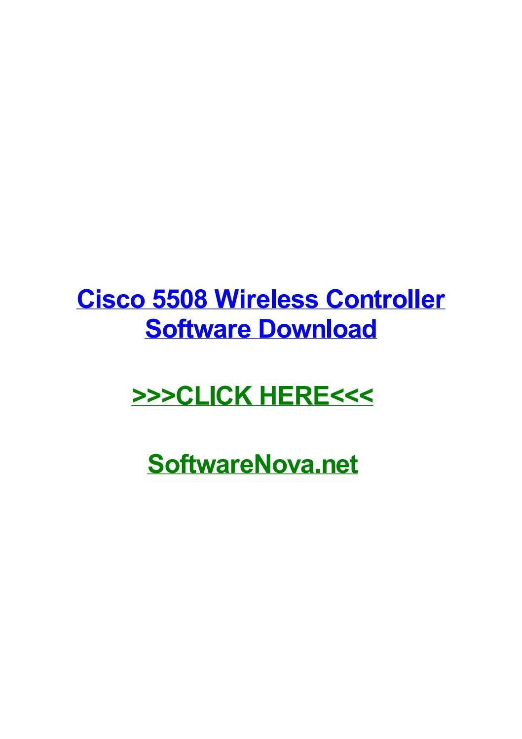 Cisco 5508 wireless controller software download by