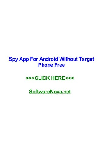 Spy app for android without target phone free by prestonikdha - issuu