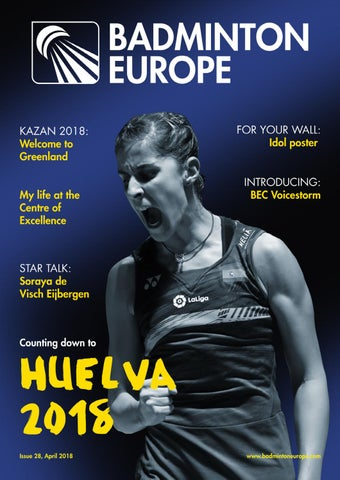 Badminton Europe Magazine issue 27   April 2018 by Badminton Europe ... 40e4adc6bc