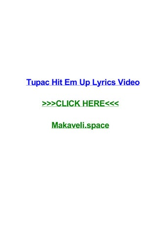 Tupac Hit Em Up Lyrics Video By Jaredvnir Issuu