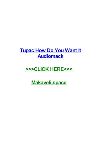 Tupac How Do You Want It Audiomack Tupac How Do You Want It Audiomack Fairmount Elvis Presley Christmas Wishes Silence Night Mp3s Download Music In Wma