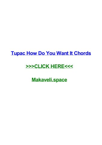 Tupac how do you want it chords by charlesegmlp - issuu