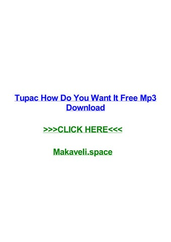 Tupac How Do You Want It Free Mp3 Download By Quintinrxze Issuu