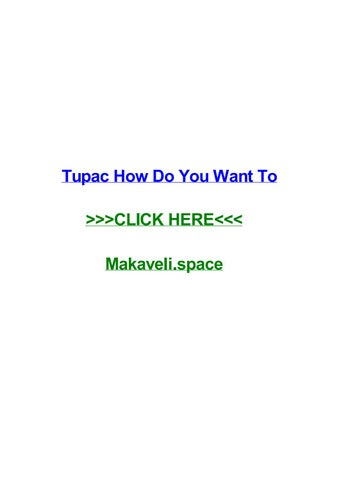 Tupac how do you want to by wesleyapkkt - issuu