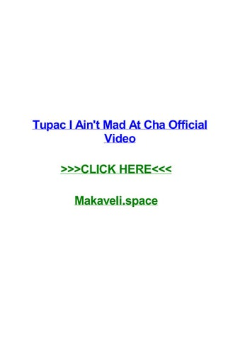 Tupac i aint mad at cha official video by shawnryuk - issuu