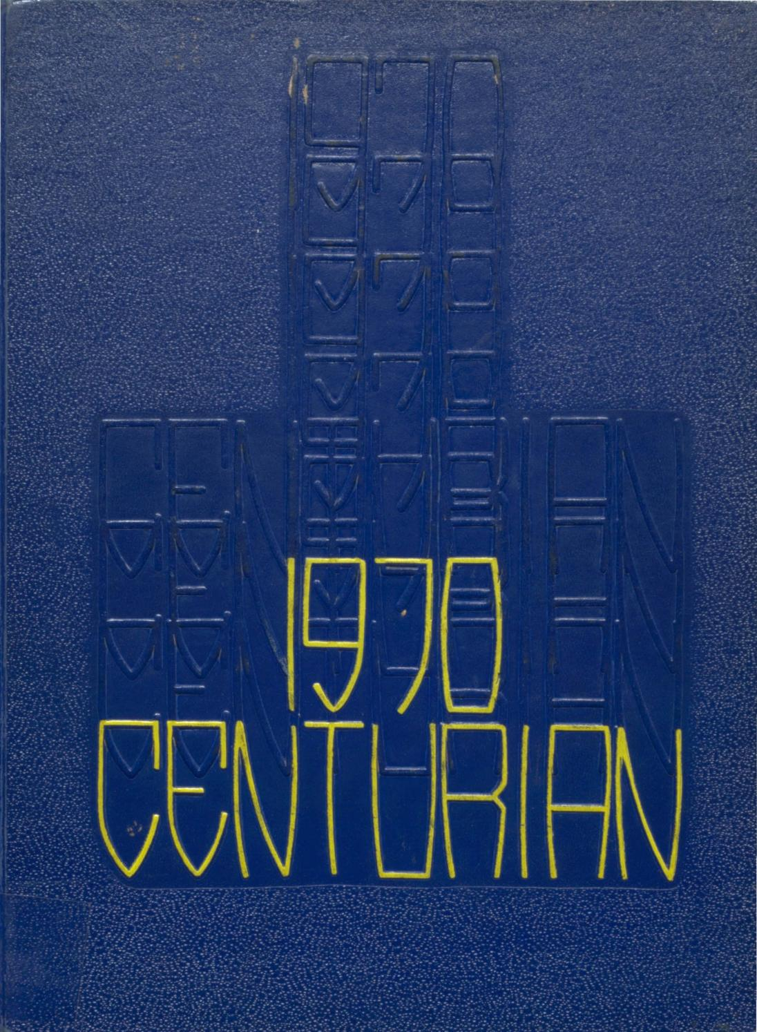 The Centurian Yearbook 1970 by Centurian
