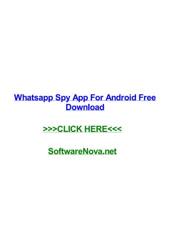 Whatsapp spy app for android free download by willieetwam - issuu