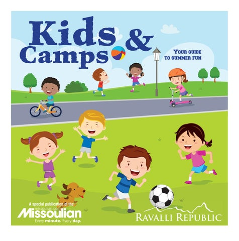 9d1a237e12 Kids and Camps 2018 by Missoulian - issuu