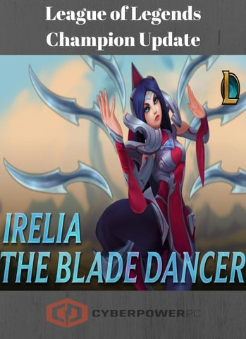 League of Legends Champion Update – Irelia, The Blade Dancer by