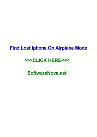 Find lost iphone on airplane mode by davidsrjdt - issuu