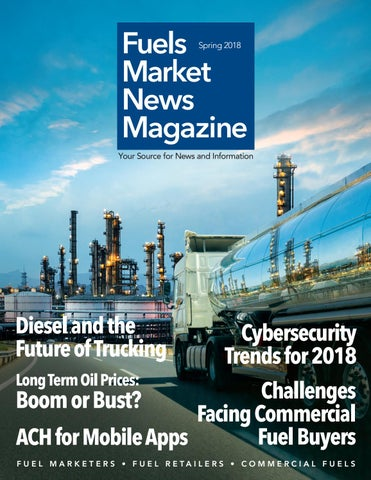 Fuels Market News Magazine Spring 2018 by Fuels Market News