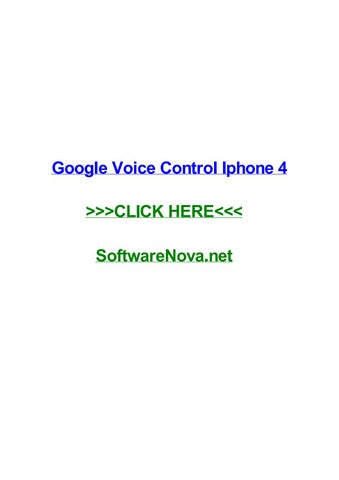 Google voice control iphone 4 by ericfxdj - issuu