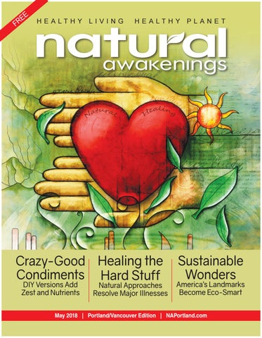 PDX Natural Awakenings May by Natural Awakenings Portland - issuu