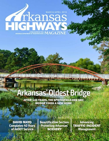 Arkansas Highways Magazine - Mar /Apr  2018 by Arkansas