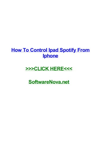 How to control ipad spotify from iphone by dustysqvk - issuu