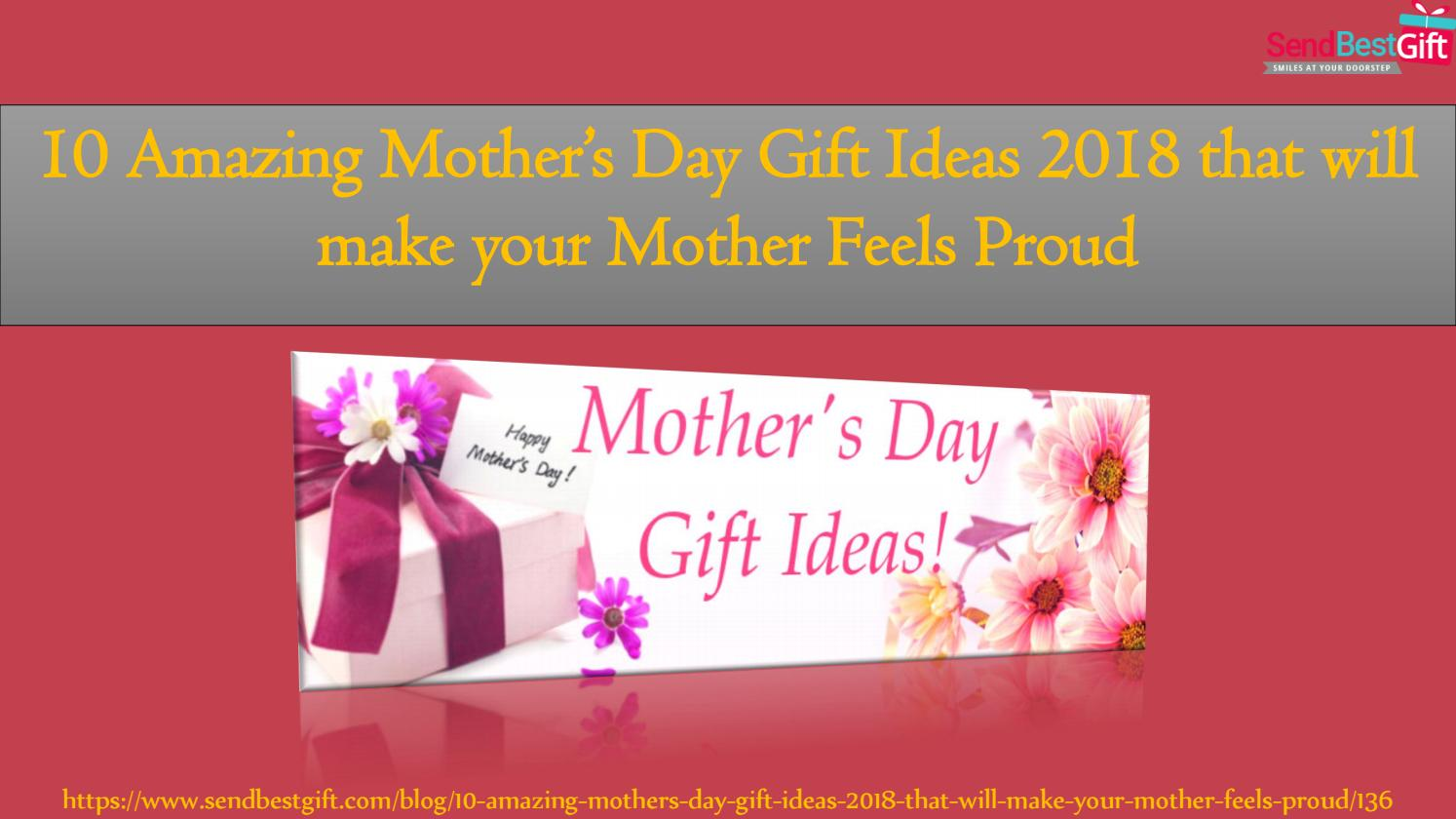 54207c52e152 10 amazing mother's day gift ideas 2018 that will make your mother feels  proud by Send Best Gift - issuu