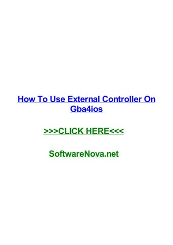 How to use external controller on gba4ios by reneetemt - issuu