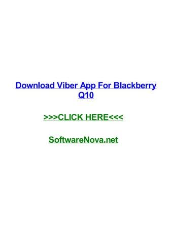 Download viber app for blackberry q10 by sarahwlde - issuu