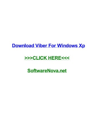 Download viber for windows xp by rosemarycsji - issuu