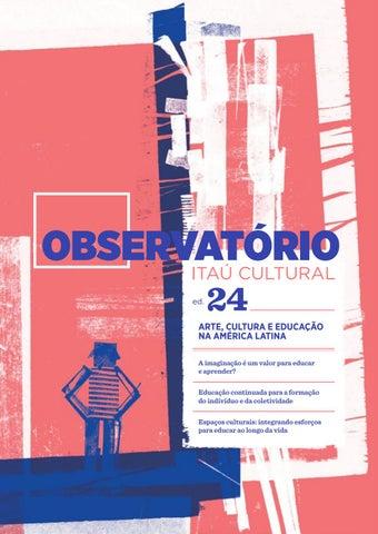b04128e3d1c5f Observatório 24 - Arte, cultura e educação na América Latina by Itaú ...