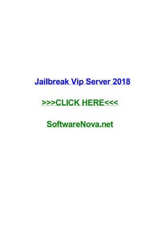 Jailbreak vip server 2018 by heatherzjiga - issuu