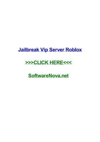 Jailbreak vip server roblox by eddiehoac - issuu