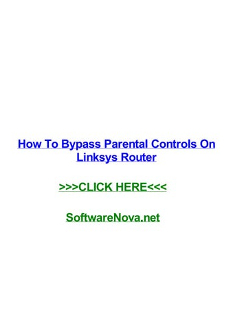 How to bypass parental controls on linksys router by marcusznxik - issuu