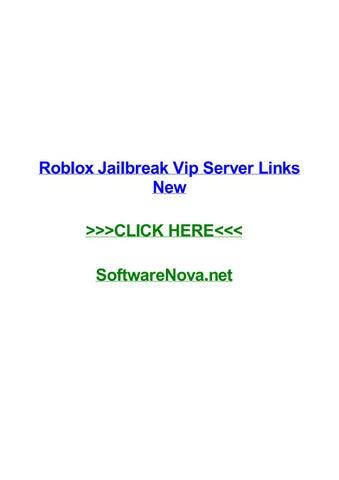 Roblox Jailbreak Vip Server Links New By Jeffmqeyd Issuu - roblox jailbreak vip server link 2018