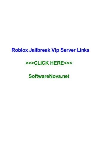 Roblox jailbreak vip server links by elizabethdhodw - issuu