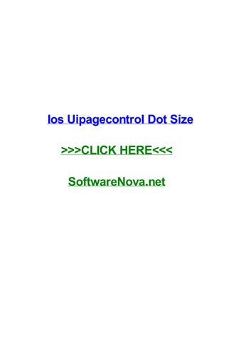 Ios uipagecontrol dot size by nanagbxv - issuu