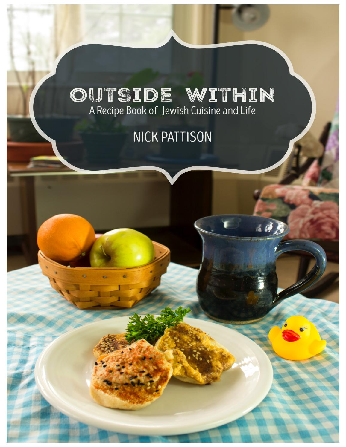 Outside Within A Recipe Book Of Jewish Cuisine And Life By Nicholas Ghirardelli Wedges Blessing Khaky 39 Pattison Issuu